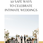 10 Safe Ways to Celebrate Intimate Weddings 1