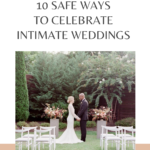 10 Safe Ways to Celebrate Intimate Weddings in the age of COVID